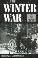 The winter war the Soviet attack on Finland 1939-1940