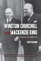 Winston Churchill and Mackenzie King so similar so different