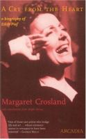 A cry from the heart the life of Edith Piaf revised edition