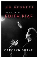 No regrets the life of Edith Piaf