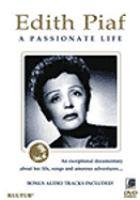 Edith Piaf a passionate life