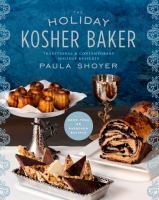The holiday kosher baker - traditional & contemporary holiday desserts