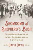 Showdown at Shepherd's Bush the 1908 Olympic marathon and the three runners who launched a sporting craze