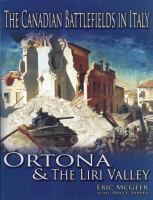 The Canadian battlefields in Italy Ortona and the Liri Valley