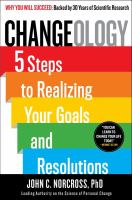Changeology - 5 steps to realizing your goals and resolutions