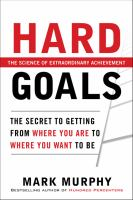 Hard goals - the secrets to getting from where you are to where you want to be