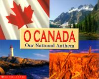 O Canada our national anthem