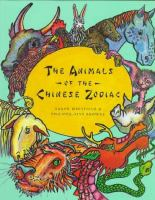 The Animals of the Chinese Zodiac by Susan Whitfield illu Philippa-Alys Browne