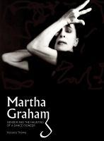 Martha Graham by Victoria Thoms