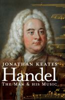 Handel the Man and his Music