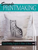 Simple Printmaking Hand-Printing Projects to Make at Home by Elizabeth Harbour