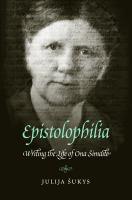 Epistolophilia writing the life of Ona ÅimaitÄ—