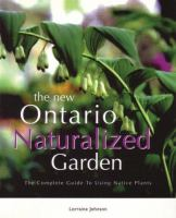 The New Ontario Naturalized Garden by Lorraine Johnson