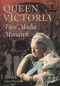 Queen Victoria the first media monarch