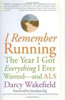 I remember running - the year I got everything I ever wanted-- and ALS