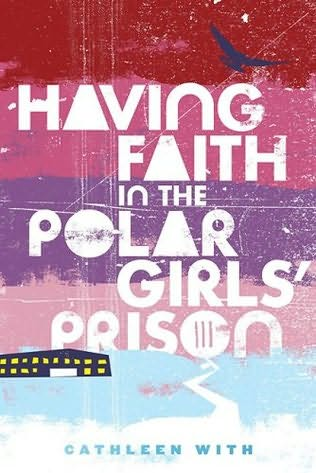 Having Faith in the Polar Girls' Prison cover art