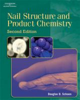 Nail structure and product chemistry 2nd ed by Douglas D. Schoon