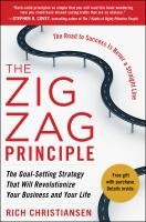 The zigzag principle - the goal-setting strategy that will revolutionize your business and your life