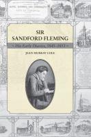 Sir Sandford Fleming his early diaries 1845-1853