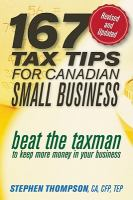 167 tax tips for Canadian small business 2010  beat the taxman to keep more money in your business