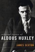 Aldous Huxley Selected Letters by Aldous Huxley