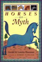 Horses of Myth by Gerald Hausman