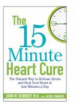 The 15-minute heart cure - the natural way to release stress and heal your heart in just minutes a day
