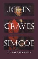 John Graves Simcoe 1752-1806 a biography