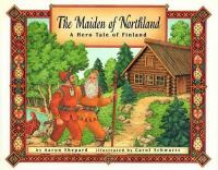 The maiden of Northland an epic tale of Finland