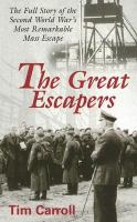 The great escapers the full story of the Second World War's most remarkable mass escape