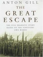 The great escape the full dramatic story with contributions from survivors and their families