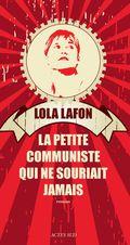 La petite communiste qui ne souriait jamais de Lola Lafon