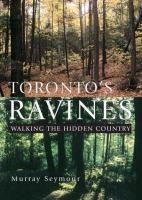 Toronto's ravines walking the hidden country