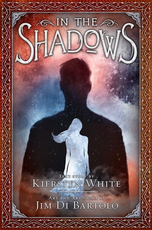 Book cover in the shadows by kiersten white and jim di bartolo