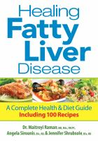 Healing fatty liver disease - a complete health & diet guide, including 100 recipes