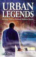 Urban Legends-Strange stories behind modern myths