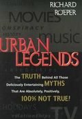 Urban Legends-The truth about those deliciously entertaining myths