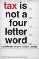 Tax is not a four-letter word a different take on taxes in Canada