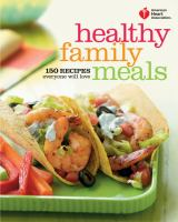 American heart association healthy family meals - 150 recipes everyone will love