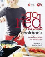 American heart association the go red for women cookbook cook your way to a heart-healthy weight and good nutrition