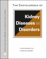 The encyclopedia of kidney diseases and disorders