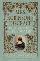 Mrs. Robinson's disgrace the private diary of a Victorian lady