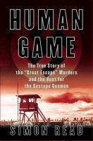 Human game the true story of the great escape murders and the hunt for the Gestapo gunmen