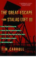 The great escape from Stalag Luft III the full story of how 76 Allied officers carried out World War II's most remarkable mass escape