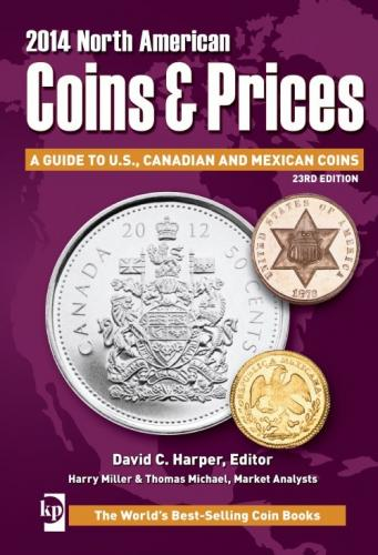 2014 North American Coins & Prices  A guide to US, Canadian and Mexican Coins