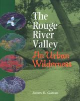 The Rouge River Valley an urban wilderness