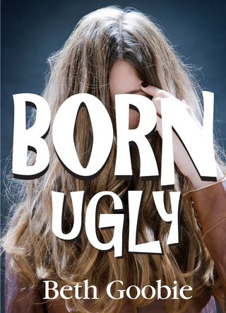 Book cover born ugly by beth goobie