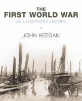 The First World War an illustrated history