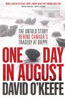 One day in August the untold story behind Canada's tragedy at Dieppe