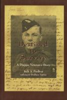 Destined to survive!  a Dieppe veteran's story written as a tribute to the 55th anniversary of the Dieppe Raid